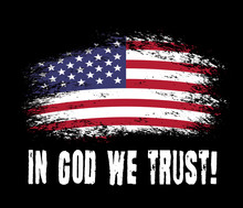 In God We Trust. Vector Grunge American Flag With Slogan. Print For T-shirt. Vector Typography Illustration