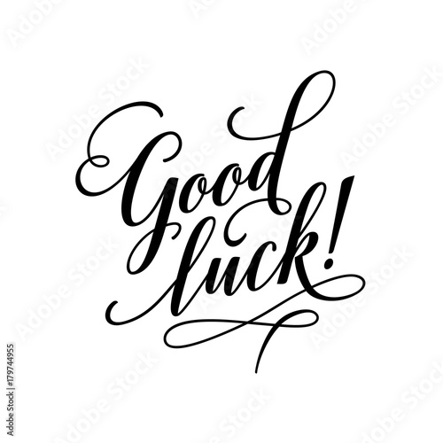 Staande foto Positive Typography Good luck lettering typography. Vector calligraphy illustration.