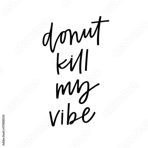 Donut Kill My Vibe Tablou Canvas