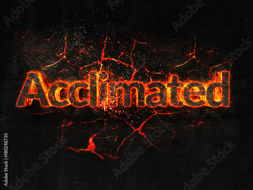 Photo Acclimated Fire text flame burning hot lava explosion background.