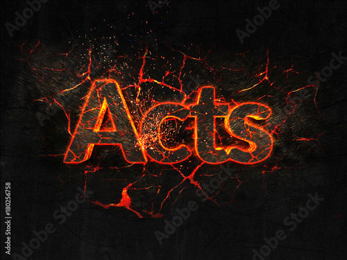 Photo Acts Fire text flame burning hot lava explosion background.