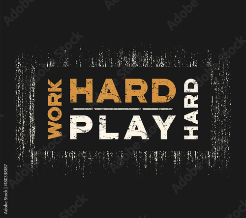 Fotografía  Work hard play hard t-shirt and apparel design with grunge effec