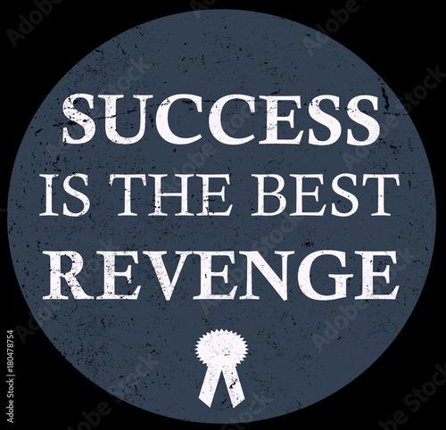 Success Is The Best Revenge - Buy this stock illustration
