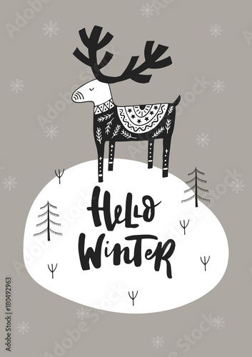 Foto auf Gartenposter Weihnachten Hello winter - Hand drawn Christmas card in scandinavian style with monochrome deer and lettering.