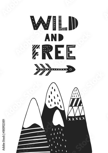 Photo Wild and free - hand drawn nursery poster with cartoon mountains and lettering in scandinavian style