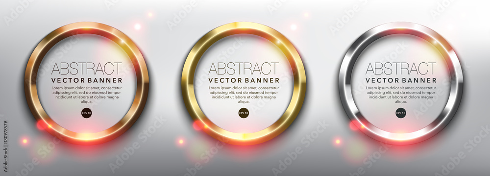 Fototapety, obrazy: Abstract vector circle banners set of 3. Gold, bronze and silver rings. Isolated on the white background. Metallic glowing frames. Each item contains space for own text. Vector illustration. Eps10.