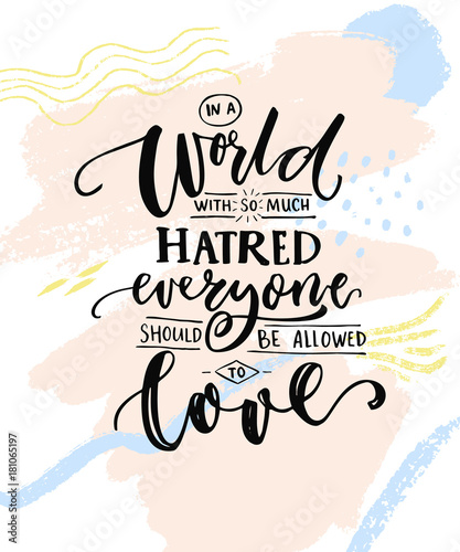 In A World With So Much Hatred Everyone Should Be Allowed To Love