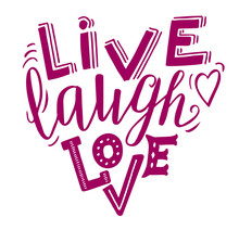 Live Laugh Love - Hand Lettering Inspirational Quote In Heart Shape. Magenta On White Background