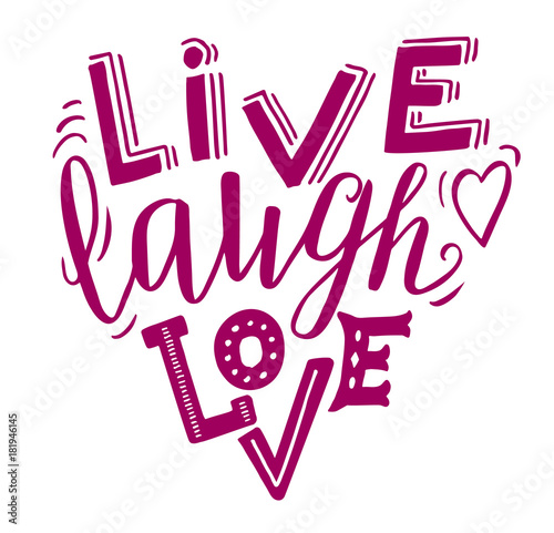 Live laugh love - hand lettering inspirational quote in heart shape Wallpaper Mural