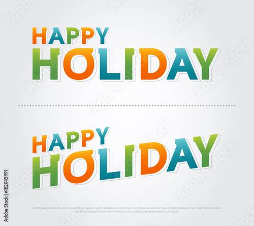 Happy holiday colorful logo  happy vacation, holiday typography