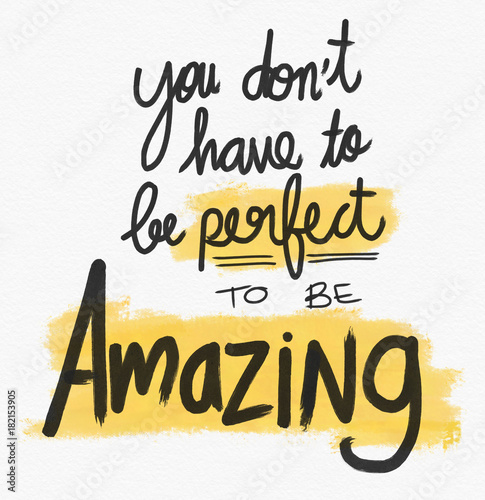 Fotografie, Obraz  You don't have to be perfect to be amazing word lettering watercolor illustratio