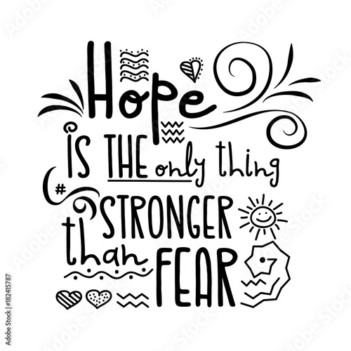 nowoczesny-inspirujacy-cytat-hope-is-the-only-thing-stronger-than-fear