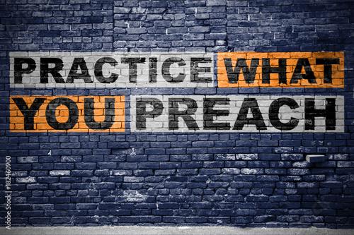 Obraz na plátně  Practice What You Preach graffiti