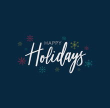 Happy Holidays Calligraphy Vector Text With Colorful Hand Drawn Snowflakes Over Dark Blue Background