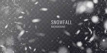 Vector Realistic Snowfall Against A Dark Background. Transparent Elements For Winter Cards