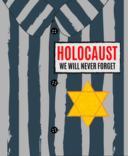 We Will Never Forget. Holocaus...