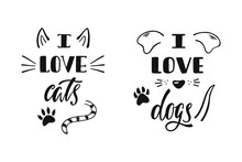 I Love Cats. I Love Dogs. Hand...