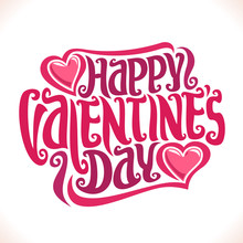 Vector Poster For St. Valentine's Day, Original Handwritten Font For Greeting Text Happy Valentines Day On White, Calligraphic Letter For Romantic Saint Valentine Holiday, Card With 2 Cute Pink Hearts