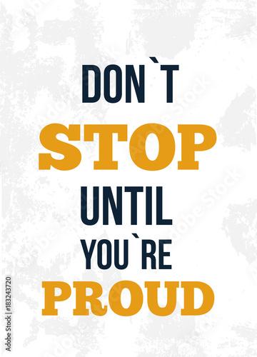 Bądź dumny. Szorstki motywacyjny projekt plakatu z typografii. Faza wektor na białym tle. Najlepsze na plakaty, projektowanie kart, banery w mediach społecznościowych