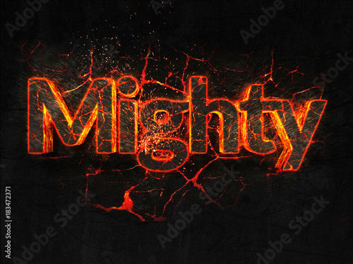 Mighty Fire text flame burning hot lava explosion background. Wallpaper Mural