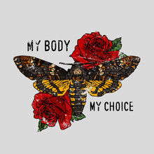Girl Power, My Body, My Choice Slogan. Butterfly With Rose.Rock And Roll Girl Patch. Typography Graphic Print, Fashion Drawing For T-shirts .Vector Stickers,print, Patches Vintage