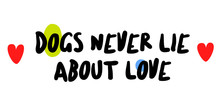 Dogs Never Lie About Love. Cre...