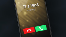 The Past Is Calling On A Smartphone