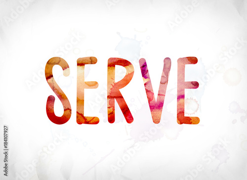 Serve Concept Painted Watercolor Word Art Wallpaper Mural