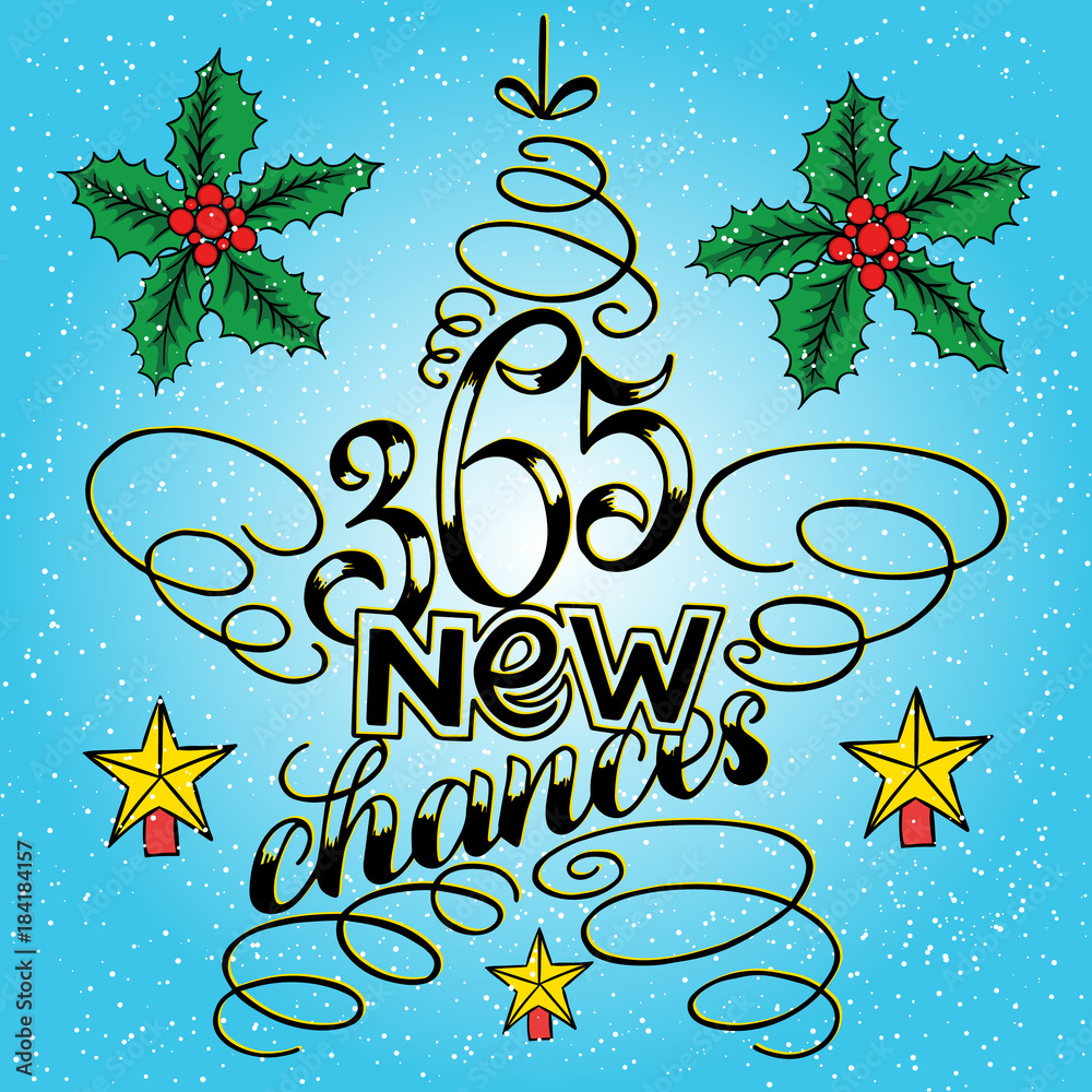 Fényképezés  365 chances New Year Lettering in form of star tree toy, Greeting Card design circle text frame on blue background with berries and holly
