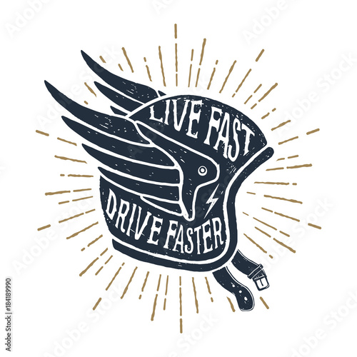 Fotografie, Obraz  Hand drawn helmet textured vector illustration and Live fast, drive faster lettering