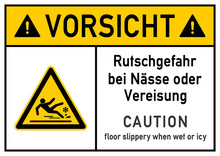 Ks258 Kombi-Schild - Deutsch: Gefahrenzeichen: Vorsicht - Rutschgefahr Bei Nässe Oder Vereisung - Plakat Zweisprachig - Englisch: Caution - Floor Slippery When Wet Or Icy - Bilingual DIN A2 A3 - G5712