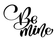 Hand Sketched Be Mine Text As ...
