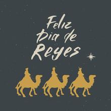 Feliz Dia De Reyes, Happy Day ...