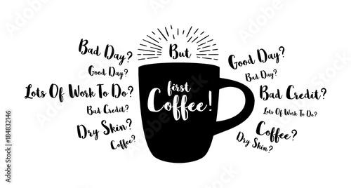 Wektorowa motywaci ilustracja o kawie. Ale najpierw kawa