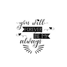 You Will Forever Be My Always....