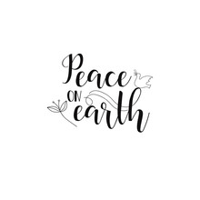Peace On Earth. Hand Written Calligraphy Christmas  Words On A White Background. Modern Calligraphy Quote Isolated On White Background. Lettering Art For Poster,