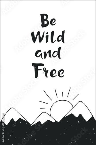 inspirujacy-cytat-badz-dziki-i-wolny-recznie-rysowane-napis-z-snowy-gor-sy
