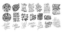 Set Of Hand Lettering Quotes With Sketches For Coffee Shop Or Cafe. Hand Drawn Vintage Typography Collection Isolated On White Background
