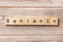 Sentence Word Written On Wood Block. Sentence Text On Table, Concept