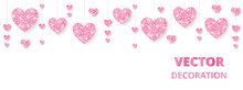 Pink Hearts Frame, Border. Vector Glitter Isolated On White. For Decoration Of Valentine And Mothers Day Cards, Wedding Invitations