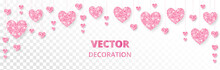 Pink Hearts Frame, Border. Vector Glitter Isolated On White. For Valentine And Mothers Day Cards, Wedding Invitations.