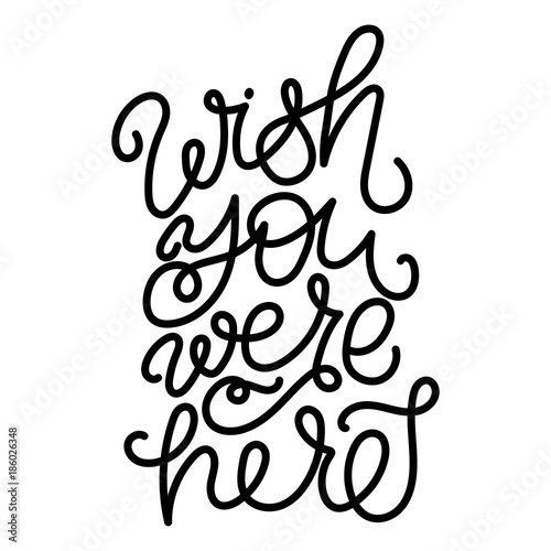 Wish you were here - modern monoline calligraphy Canvas Print