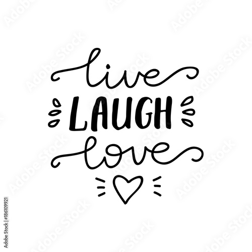 Photo  Lettering Live, Laugh, Love. Vector illustration.