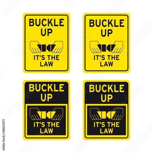 Fasten car auto seat belts Buckle up it is the law traffic