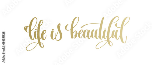 Ingelijste posters Positive Typography life is beautiful - golden hand lettering inscription text