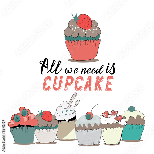 All you need is cupcake Poster