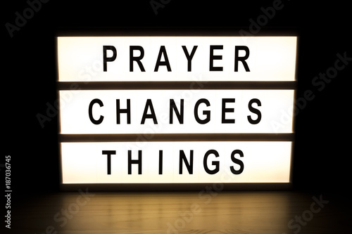 Leinwand Poster Prayer changes things light box sign board