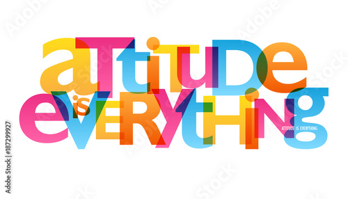 Foto op Plexiglas Positive Typography ATTITUDE IS EVERYTHING Typography Poster