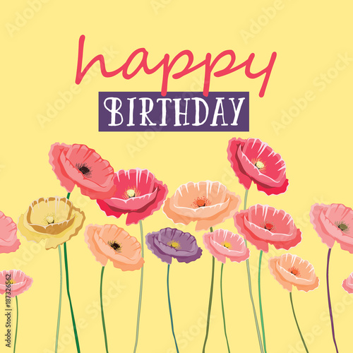 GAppy Birthday Greeting Card Vector Illustration Of Colorful Poppies On Yellow Background