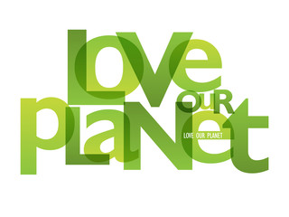 FototapetaLOVE OUR PLANET typography poster